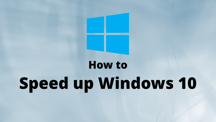 How To Speed Up Windows 10 To Make It Run Faster